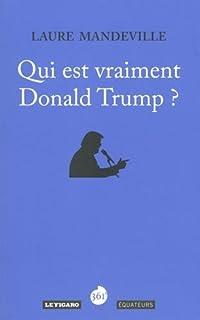 Qui est vraiment Donald Trump ?, Mandeville, Laure