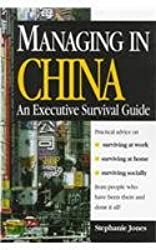 Managing in China: An Executive Survival Guide