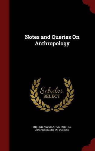 Notes and Queries On Anthropology
