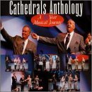 Cathedrals Anthology: A 35 Year Musical Journey (2 disc set) by The Cathedrals [Music CD]