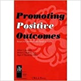 Promoting Positive Outcomes (Issues in Children's & Families' Lives) (0878687599) by Reynolds, Arthur J.