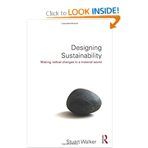 Designing Sustainability_ Making radical changes in a material world - Stuart Walker