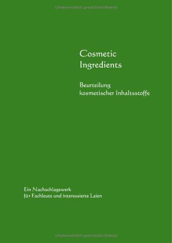 Cosmetic Ingredients. Beurteilung kosmetischer Inhaltsstoffe