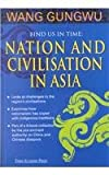 Bind Us in Time: Nation and Civilisation in Asia (9812101780) by Gungwu, Wang