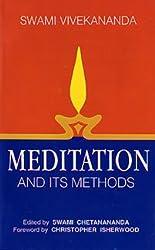 Meditation and its Methods: According to Swami Vivekananda