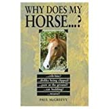 img - for Why Does My Horse...? book / textbook / text book
