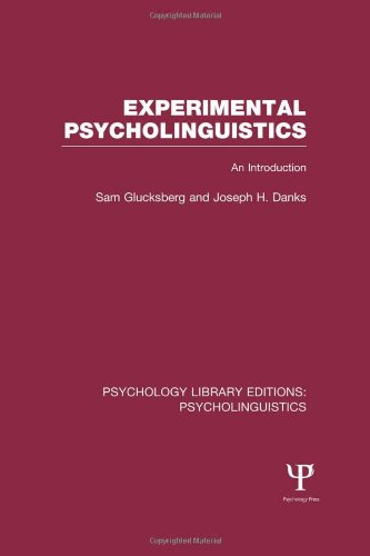 Psychology Library Editions: Psycholinguistics: Experimental Psycholinguistics (PLE: Psycholinguistics): An Introduction