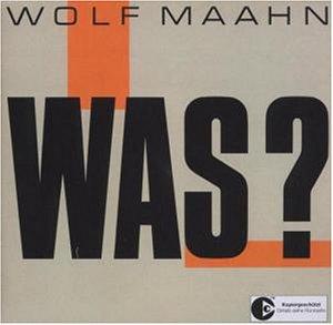 Wolf Maahn - Was? - Remastered - Zortam Music