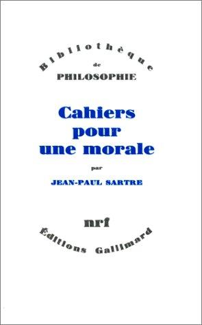 Cahiers pour une morale (Bibliothèque de Philosophie)