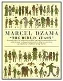 The Berlin Years (1932416749) by Marcel Dzama