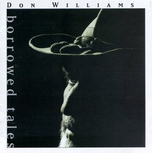 DON WILLIAMS - Borrowed Tales - Zortam Music