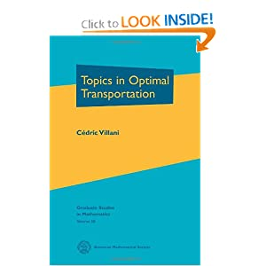 Topics in Optimal Transportation (Graduate Studies in Mathematics, Vol. 58) Cedric Villani