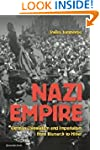 Nazi Empire: German Colonialism and I...