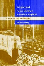 Religion and Public Doctrine in Modern England: Volume 3, Accommodations (Cambridge Studies in the History and Theory of