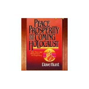 Peace, Prosperity and the Coming Holocaust, D. HUNT