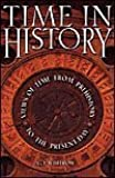 Time in History: Views of Time from Prehistory to the Present Day