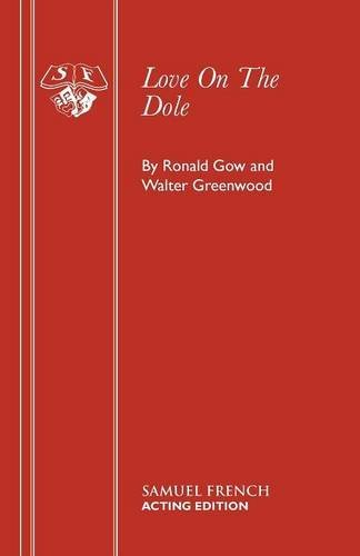 Love on the Dole: Play (Acting Edition) by Ronald Gow (2015-11-05)