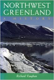 Northwest Greenland: A History