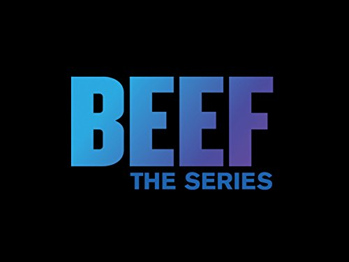 Beef: The Series