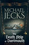 The Death Ship of Dartmouth : A Knights Templar Mystery Michael Jecks