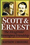 Scott and Ernest: The Fitzgerald/Hemingway Friendship