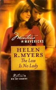 The Law Is No Lady (Montana Mavericks, Return to Big Sky Country, No. 8), HELEN R. MYERS
