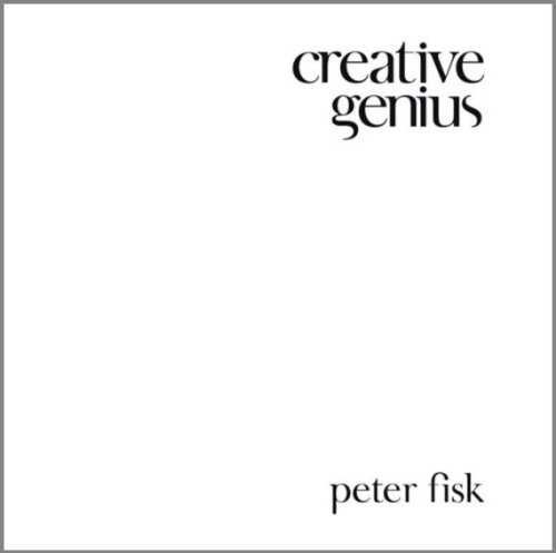 Creative Genius: An Innovation Guide For Business Leaders, Border Crossers And Game Changers