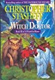 The Witch Doctor: Book III of A Wizard in Rhyme (A Wizard in Rhyme, Book 3) (034537584X) by Stasheff, Christopher