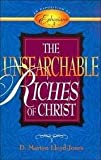 Unsearchable Riches of Christ, The: An Exposition of Ephesians 3 (0801057965) by Lloyd-Jones, D. Martyn