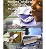 Managing Technology in the Hospitality Industry (0866122966) by Michael L. Kasavana