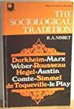Sociological Tradition (An H.E.B. paperback) (0435826514) by Nisbet, Robert