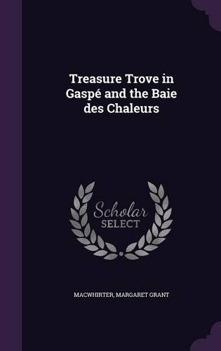 Treasure Trove in Gaspé and the Baie des Chaleurs