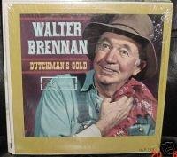 Walter Brennan - Dutchmans