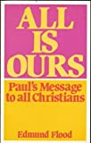 img - for All Is Ours: Paul's Message to All Christians book / textbook / text book