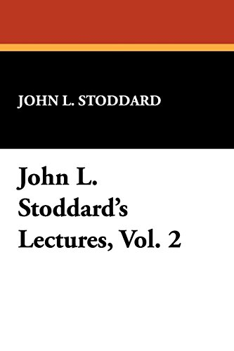 John L. Stoddard's Lectures, Vol. 2