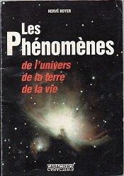 Les  phénomènes de l'univers, de la Terre, de la vie