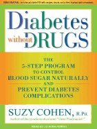 Audio Cd - Diabetes Without Drugs: The 5-Step Program (Control Blood Sugar Naturally And Prevent Diabetes Complications, 2011)