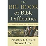 Big Book of Bible Difficulties, The: Clear and Concise Answers From Genesis to Revelation (0739498487) by Norman L. Geisler