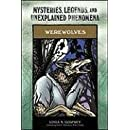 Werewolves: Mysteries, Legends, and Unexplained Phenomena