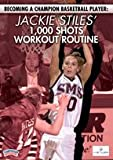 Jackie Stiles: Becoming a Champion Basketball Player: Jackie Stiles' 1,000 Shots Workout Routine (DVD)