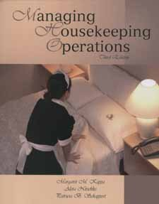 Managing Housekeeping Operations 3rd Edition, by Margaret M. Kappa