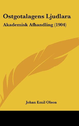 Ostgotalagens Ljudlara: Akademisk Afhandling (1904)