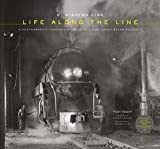 img - for Tony Reevy: O. Winston Link : Life Along the Line: A Photographic Portrait of America's Last Great Steam Railroad [With CD (Audio)] (Hardcover); 2012 Edition book / textbook / text book