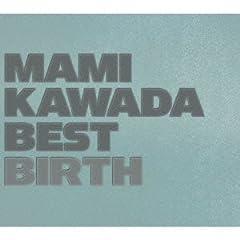 MAMI KAWADA BEST BIRTH (Blu-ray�t��������)