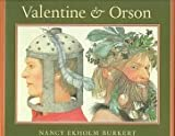img - for By Nancy Eckholm Burkert Valentine and Orson (1st First Edition) [Hardcover] book / textbook / text book