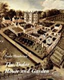 img - for Tudor House & Garden (05) by Henderson, Paula [Hardcover (2005)] book / textbook / text book
