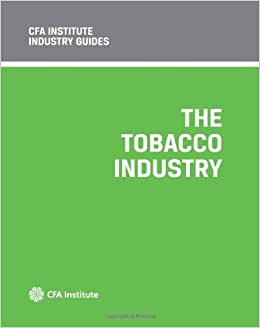 CFA Institute Industry Guides: The Tobacco Industry