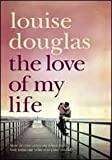 Louise Douglas The Love of my Life