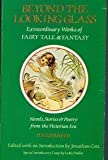 Beyond the Looking Glass: Extraordinary Works of Fairy Tale & Fantasy