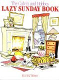 Bill Watterson Calvin and Hobbes' Lazy Sunday Book: A Collection of Sunday Calvin and Hobbes Cartoons